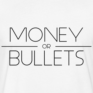 MONEY OR BULLETS BLK - Fitted Cotton/Poly T-Shirt by Next Level
