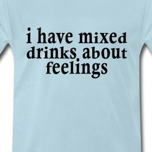 mixed_drinks_about_feelings_ - Men's Premium T-Shirt