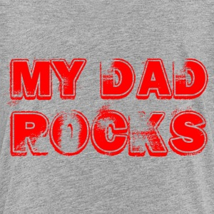 My Dad Rocks_red Kids' Shirts - Kids' Premium T-Shirt