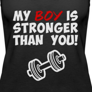 MY BOY IS STRONGER THAN YOU - Women's Premium Tank Top