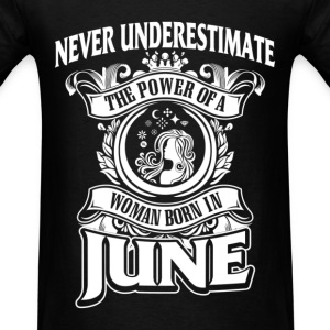 Never Underestimate Woman Born In June T-Shirts - Men's T-Shirt