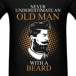 Never Underestimate An Old Man Beard T-Shirts - Men's T-Shirt