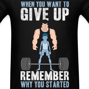 Never Give Up T-Shirts - Men's T-Shirt