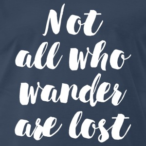 NOT ALL WANDER LOST T-Shirts - Men's Premium T-Shirt