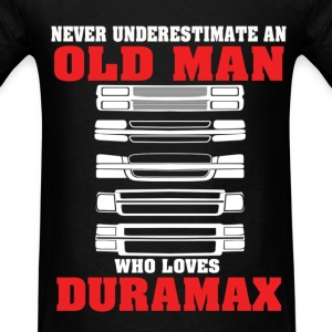 Never Underestimate An Old Man Who loves Duramax T-Shirts - Men's T-Shirt