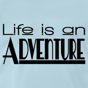 LIFE IS AN ADVENTURE T-Shirts - Men's Premium T-Shirt