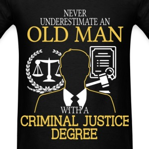 Never Underestimate Old Man Criminal Justice T-Shirts - Men's T-Shirt