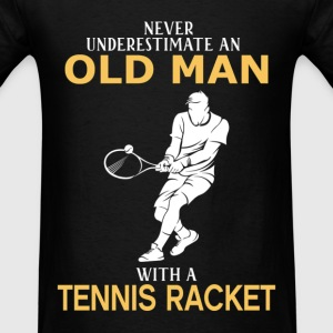Never Underestimate Old Man With Tennis Racket T-Shirts - Men's T-Shirt