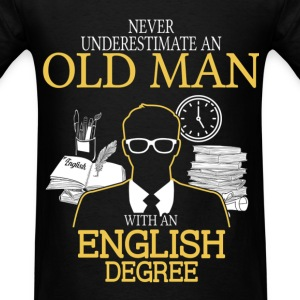 Never Underestimate Old Man With English Degree T-Shirts - Men's T-Shirt