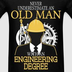 Never Underestimate Old Man Engineering Degree T-Shirts - Men's T-Shirt