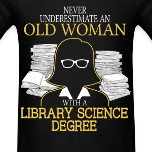 Never Underestimate Old Woman Library Science T-Shirts - Men's T-Shirt