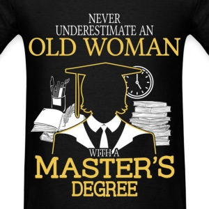Never Underestimate Old Woman With Master's Degree T-Shirts - Men's T-Shirt