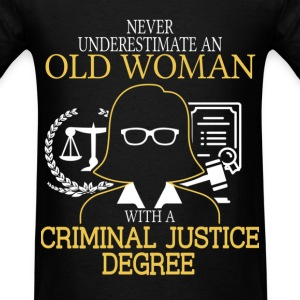 Never Underestimate Old Woman Criminal Justice T-Shirts - Men's T-Shirt