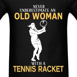 Never Underestimate Old Woman With Tennis Racket T-Shirts - Men's T-Shirt
