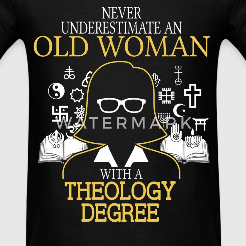 Never Underestimate Old Woman With Theology Degree T-Shirts - Men's T-Shirt