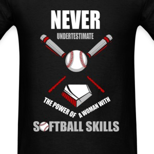Never underestimate woman with softball skills T-Shirts - Men's T-Shirt