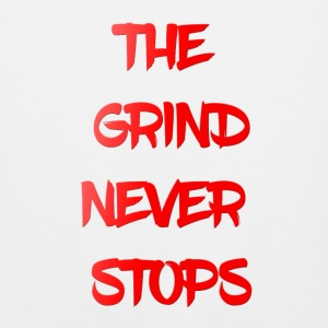 THE GRIND NEVER STOPS Sportswear - Men's Premium Tank