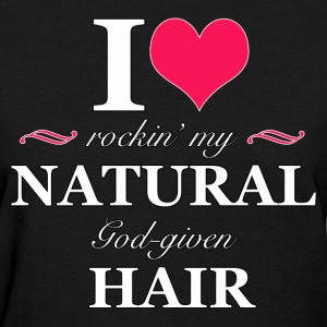 I Love Rockin' Natural Hair - Women's T-Shirt