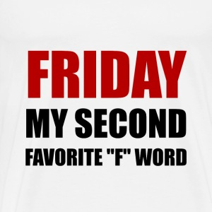 Friday Second Favorite F Word - Men's Premium T-Shirt