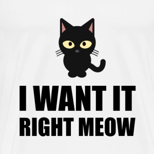 Right Meow Cat - Men's Premium T-Shirt