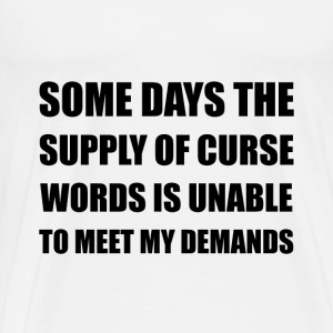 Supply Of Curse Words - Men's Premium T-Shirt