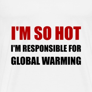 Responsible For Global Warming - Men's Premium T-Shirt