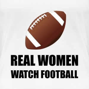 Real Women Watch Football - Women's Premium T-Shirt