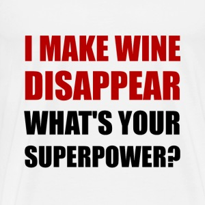 Wine Disappear Superpower - Men's Premium T-Shirt