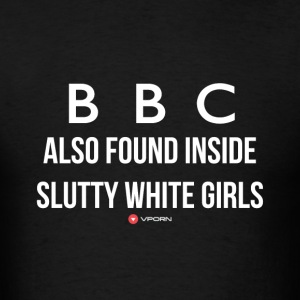 Vporn 'BBC also found inside slutty white' dark - Men's T-Shirt