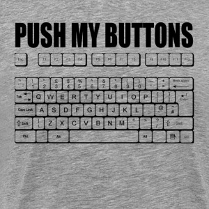 PUSH MY BUTTONS QWERTY KEYBOARD LADIES GIRL  T-Shirts - Men's Premium T-Shirt