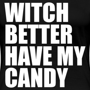 BETTER HAVE CANDY T-Shirts - Women's Premium T-Shirt