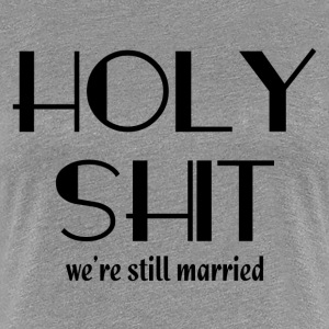 STILL MARRIED FUNNY COUPL T-Shirts - Women's Premium T-Shirt