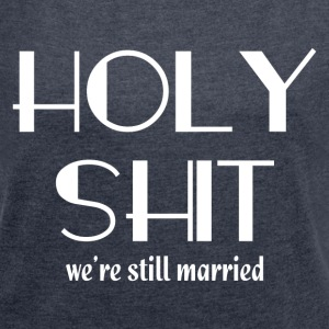 STILL MARRIED FUNNY COUPL T-Shirts - Women´s Rolled Sleeve Boxy T-Shirt