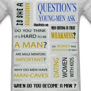 Questions Young-Men Ask  6.0 - Men's T-Shirt
