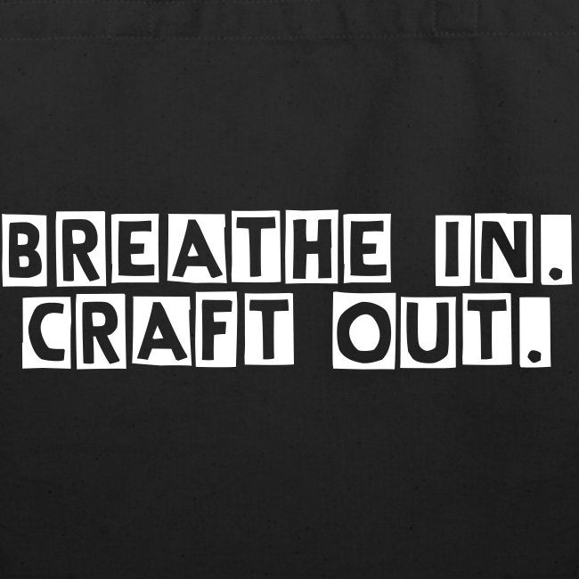 Breathe In Craft out Tote