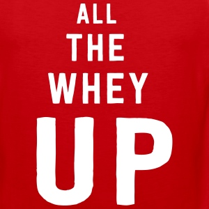 All the whey up Sportswear - Men's Premium Tank