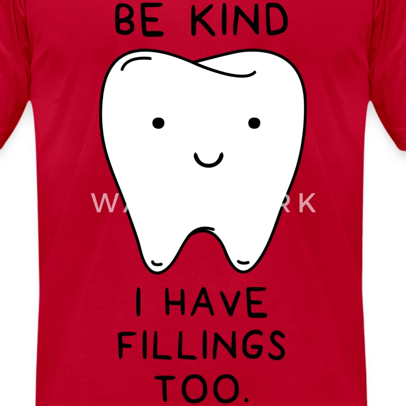 Be Kind I have fillings too - Men's T-Shirt by American Apparel