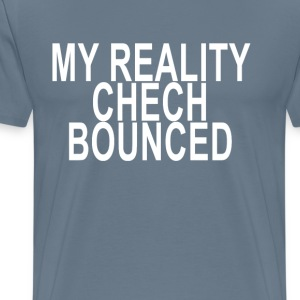 my_reality_chech_bounced_ - Men's Premium T-Shirt