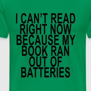 my_book_ran_out_of_batteries_ - Men's Premium T-Shirt