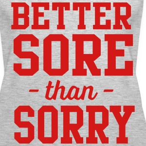 Better Sore than Sorry Tanks - Women's Premium Tank Top