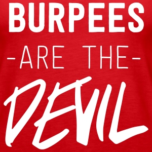 Burpees are the Devil Tanks - Women's Premium Tank Top