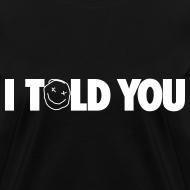 Design ~ I TOLD YOU