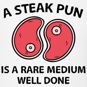 A Steak Pun - Men's T-Shirt