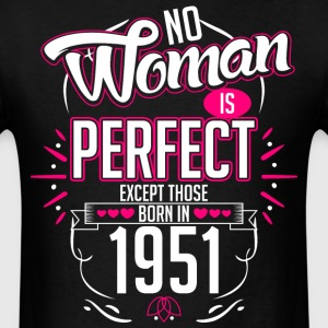 No Woman Is Perfect Except Those Born In 1951 - Men's T-Shirt