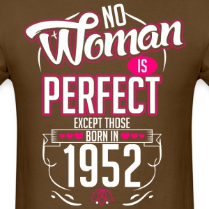 No Woman Is Perfect Except Those Born In 1952 - Men's T-Shirt