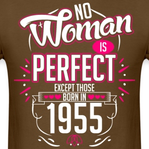 No Woman Is Perfect Except Those Born In 1955 - Men's T-Shirt