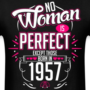 No Woman Is Perfect Except Those Born In 1957 - Men's T-Shirt