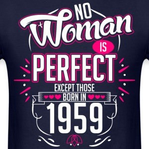 No Woman Is Perfect Except Those Born In 1959 - Men's T-Shirt
