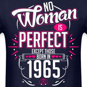No Woman Is Perfect Except Those Born In 1965 - Men's T-Shirt