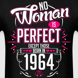 No Woman Is Perfect Except Those Born In 1964 - Men's T-Shirt